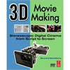 3D Movie Making Stereoscopic Digital Cinema from Script to Screen by Bernard Mendiburu