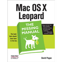 O'Reilly MediaMac OS X Leopard - The Missing Manual by David Pogue