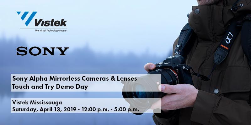 Sony Mirrorless Cameras Touch and Try Demo - Vistek Calgary