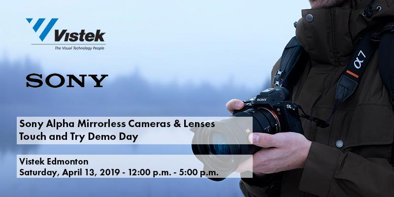 Sony Mirrorless Cameras Touch and Try Demo - Vistek Edmonton